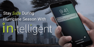 IN-TELLIGENT KEEPS HURRICANE-PRONE AREAS SAFER DURING HURRICANE SEASON
